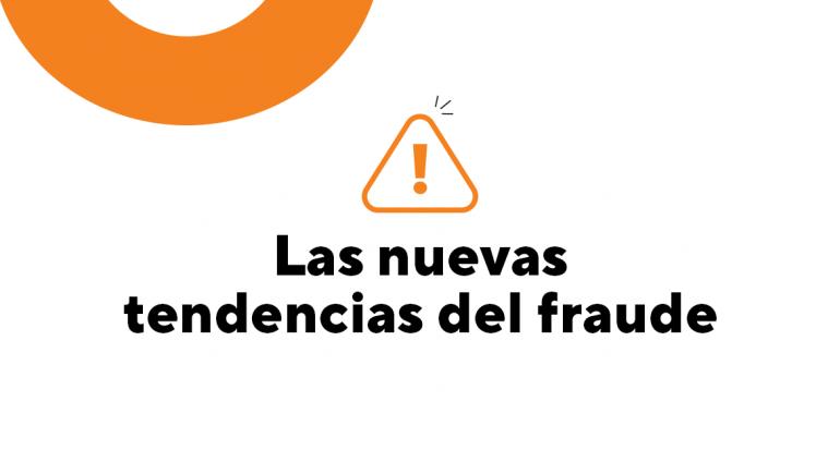 ¿Conoces las nuevas formas en las que funciona el fraude?